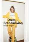Dress Scandinavian: Style your Life and Wardrobe the Danish Way - eBook