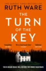 The Turn of the Key : a heart-stopping pulse-racing psychological thriller from the Sunday Times bestselling author of In A Dark Dark Wood - eBook