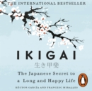 Ikigai : The Japanese secret to a long and happy life - eAudiobook