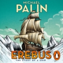 Erebus: The Story of a Ship - eAudiobook