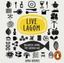 Live Lagom: Balanced Living, The Swedish Way - eAudiobook