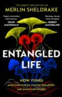 Entangled Life : How Fungi Make Our Worlds, Change Our Minds and Shape Our Futures - eBook