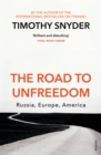 The Road to Unfreedom : Russia, Europe, America - eBook