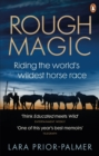 Rough Magic : Riding the world s wildest horse race - eBook