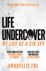 Life Undercover : Coming of Age in the CIA - eBook
