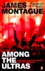 1312: Among the Ultras : A journey with the world s most extreme fans - eBook