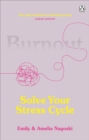 Burnout : The secret to solving the stress cycle - eBook