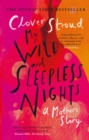 My Wild and Sleepless Nights : THE SUNDAY TIMES BESTSELLER - eBook