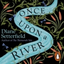 Once Upon a River : The Sunday Times Bestseller - eAudiobook