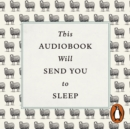 This Audiobook Will Send You To Sleep - eAudiobook