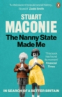 The Nanny State Made Me : A Story of Britain and How to Save it - eBook