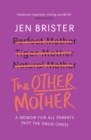 The Other Mother : A wickedly honest parenting tale for every kind of family - eBook