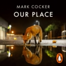 Our Place : Can We Save Britain's Wildlife Before It Is Too Late? - eAudiobook