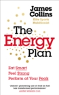 The Energy Plan : Eat Smart, Feel Strong, Perform at Your Peak - eBook