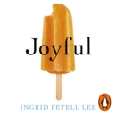 Joyful : The surprising power of ordinary things to create extraordinary happiness - eAudiobook
