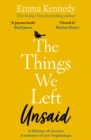The Things We Left Unsaid : An unforgettable story of love and family - eBook