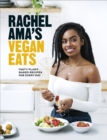 Rachel Ama s Vegan Eats : Tasty plant-based recipes for every day - eBook