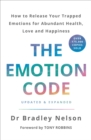 The Emotion Code : How to Release Your Trapped Emotions for Abundant Health, Love and Happiness - eBook