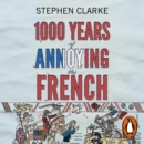 1000 Years of Annoying the French - eAudiobook