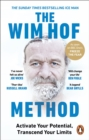 The Wim Hof Method : Activate Your Potential, Transcend Your Limits - eBook
