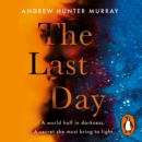 The Last Day : The Sunday Times bestseller and one of their best books of 2020 - eAudiobook