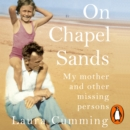 On Chapel Sands : My mother and other missing persons - eAudiobook