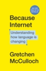 Because Internet : Understanding how language is changing - eBook