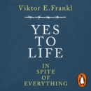 Yes To Life In Spite of Everything - eAudiobook
