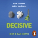 Decisive : How to make better choices in life and work - eAudiobook