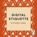 Digital Etiquette : Everything you wanted to know about modern manners but were afraid to ask - eAudiobook