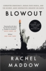 Blowout : Corrupted Democracy, Rogue State Russia, and the Richest, Most Destructive Industry on Earth - eBook