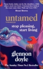 Untamed : Stop pleasing, start living - eBook