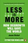 Less is More : How Degrowth Will Save the World - eBook