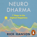 Neurodharma : 7 Steps to the Highest Happiness - eAudiobook