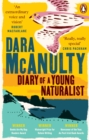 Diary of a Young Naturalist : Winner of the Wainwright Prize for Nature Writing 2020 - eBook