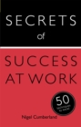 Secrets of Success at Work : 50 Techniques to Excel - Book
