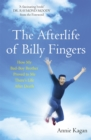 The Afterlife of Billy Fingers : Life, Death and Everything Afterwards - Book