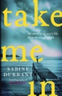 Take Me In : The stunning new suspense thriller from the bestselling author of Lie With Me - eBook