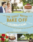 Great British Bake Off: Celebrations : With Recipes from the 2015 Series - Book
