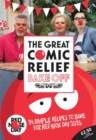 The Great Comic Relief Bake Off : 14 Simple Recipes to Bake for Red Nose Day 2015 - Book