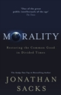 Morality : Restoring the Common Good in Divided Times - eBook