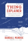 Thing Explainer : Complicated Stuff in Simple Words - Book