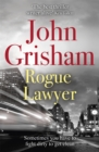 Rogue Lawyer : The breakneck and gripping legal thriller from the international bestselling author of suspense - Book