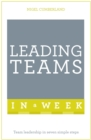 Leading Teams In A Week : Team Leadership In Seven Simple Steps - eBook