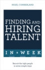 Finding & Hiring Talent In A Week : Talent Search, Recruitment And Retention In Seven Simple Steps - Book