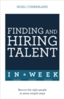 Finding & Hiring Talent In A Week : Talent Search, Recruitment And Retention In Seven Simple Steps - eBook