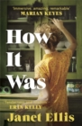 How It Was : the immersive, compelling new novel from the author of The Butcher's Hook - Book