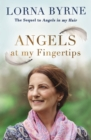 Angels at My Fingertips: The sequel to Angels in My Hair : How angels and our loved ones help guide us - eBook