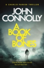 A Book of Bones : A Charlie Parker Thriller: 17.  From the No. 1 Bestselling Author of THE WOMAN IN THE WOODS - eBook