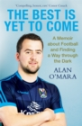 The Best is Yet to Come : A Memoir about Football and Finding a Way Through the Dark - Book